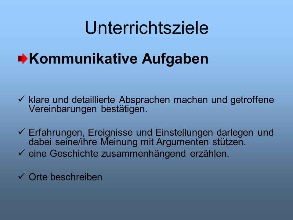 Unterrichtsziele Kommunikative Aufgaben
