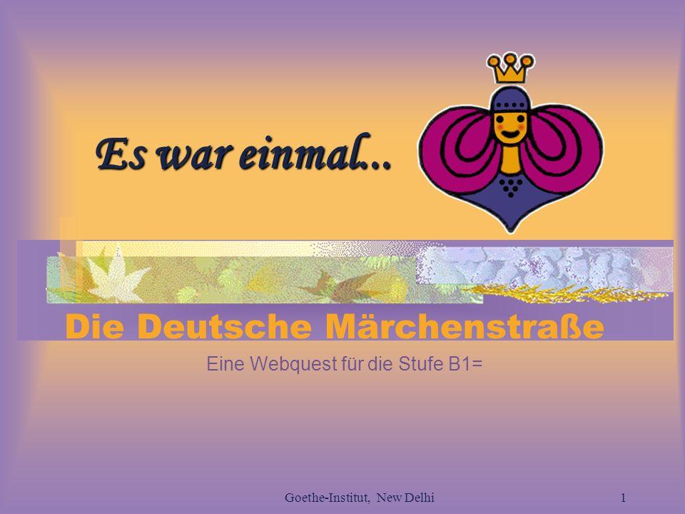 Die Deutsche Märchenstraße Eine Webquest für die Stufe B1=