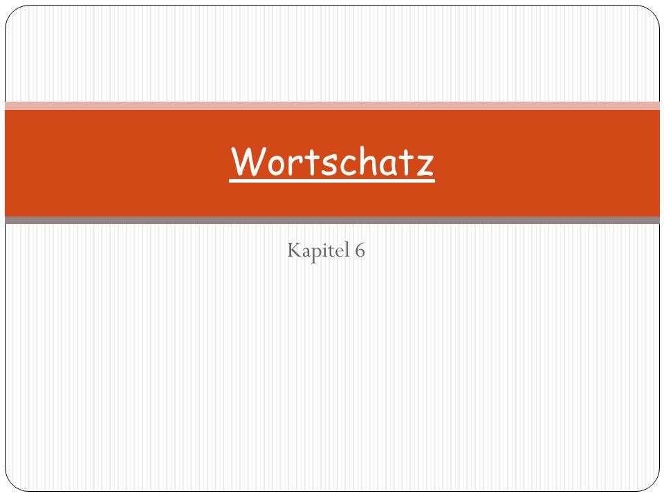 Wortschatz Kapitel 6
