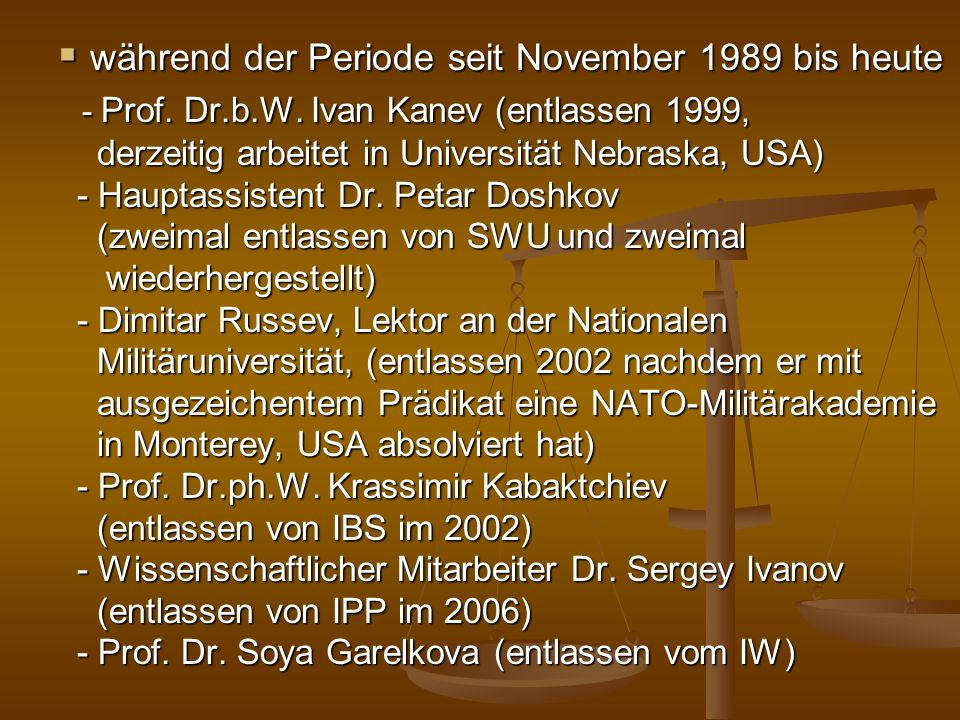 während der Periode seit November 1989 bis heute - Prof. Dr. b. W