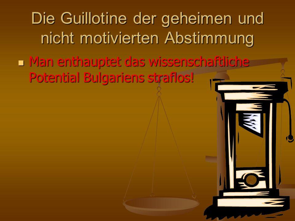 Die Guillotine der geheimen und nicht motivierten Abstimmung
