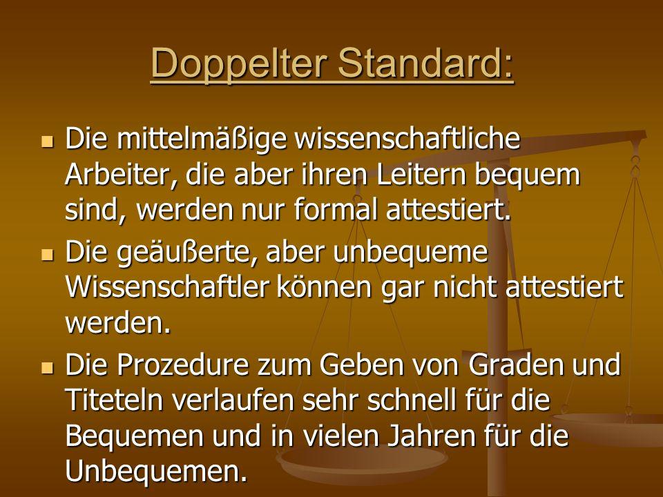 Doppelter Standard: Die mittelmäßige wissenschaftliche Arbeiter, die aber ihren Leitern bequem sind, werden nur formal attestiert.