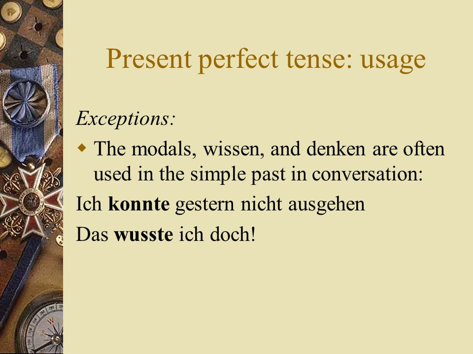 Present perfect tense: usage