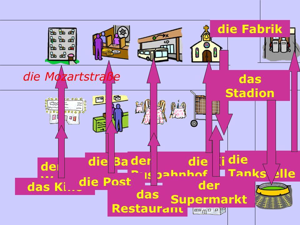 die Fabrik die Tankstelle. der Busbahnhof. die Bank. die Kirche. der Wohnblock. die Mozartstraße.