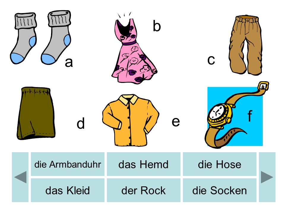 b b c a f e d das Hemd die Hose das Kleid der Rock die Socken