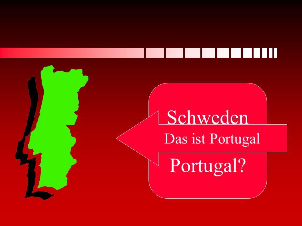 Schweden oder Portugal Das ist Portugal