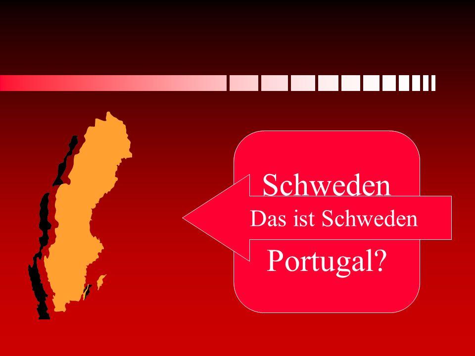 Schweden oder Portugal Das ist Schweden