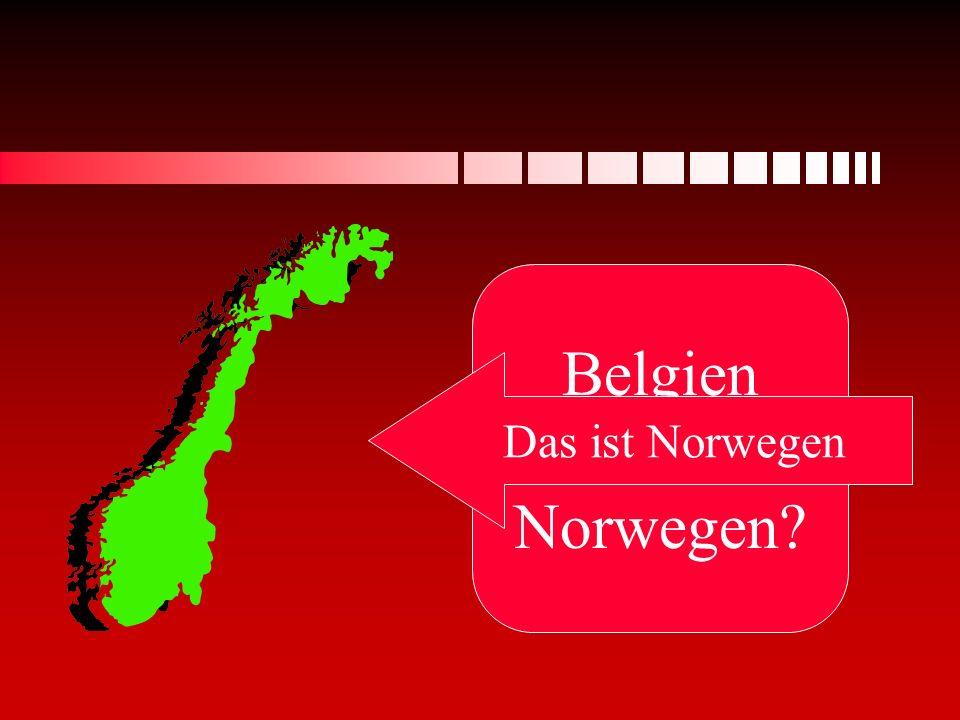 Belgien oder Norwegen Das ist Norwegen