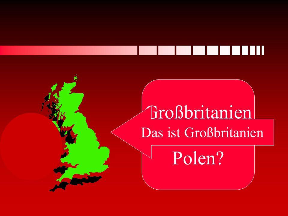Großbritanien oder Polen Das ist Großbritanien