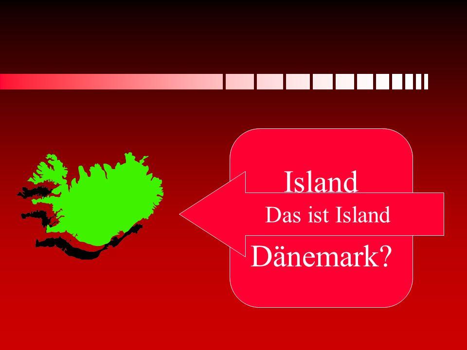 Island oder Dänemark Das ist Island