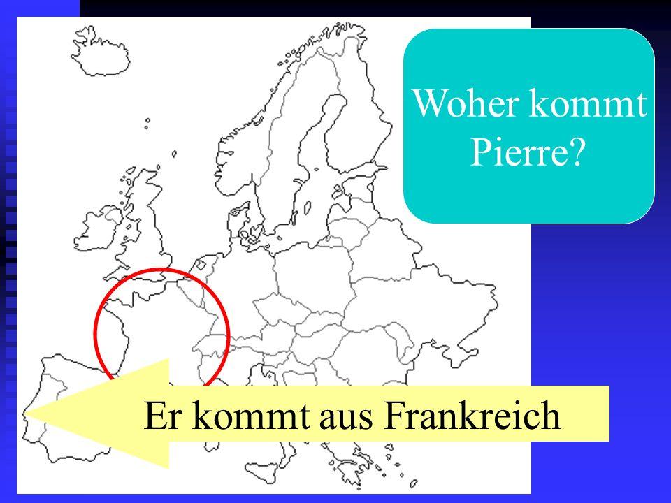 Er kommt aus Frankreich