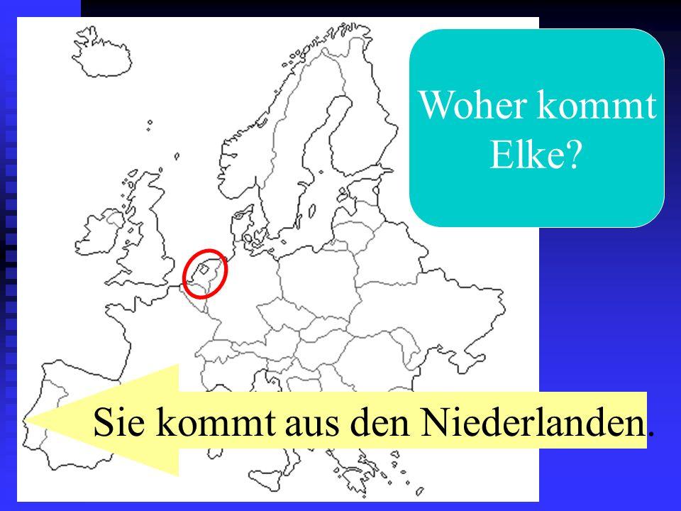 Sie kommt aus den Niederlanden.