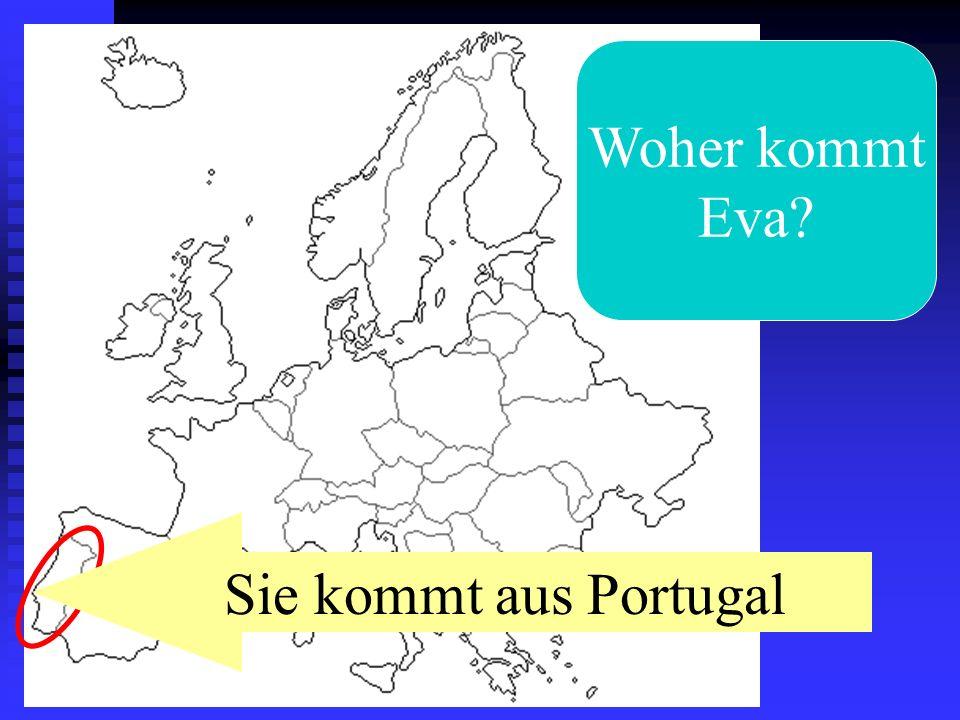 Woher kommt Eva Sie kommt aus Portugal