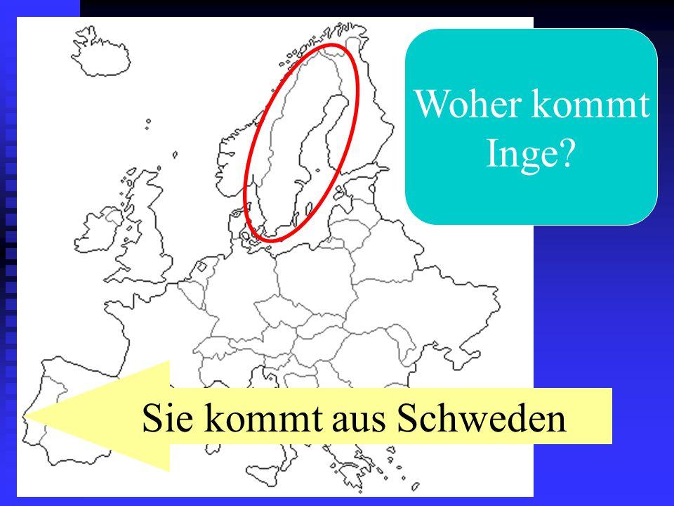 Woher kommt Inge Sie kommt aus Schweden