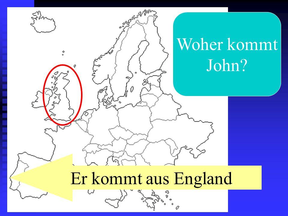 Woher kommt John Er kommt aus England