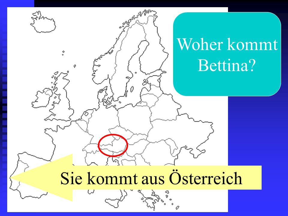 Sie kommt aus Österreich