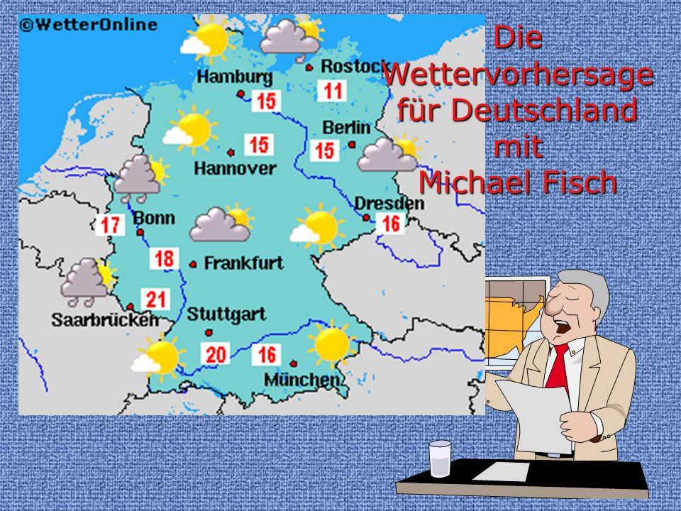 Die Wettervorhersage für Deutschland mit Michael Fisch
