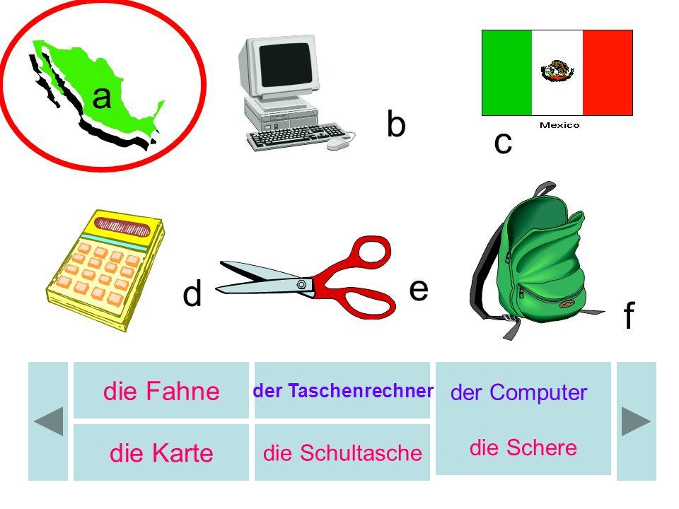 b a b c e d f die Fahne die Karte der Computer die Schere