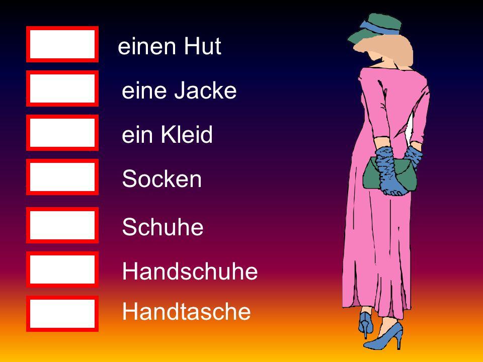 einen Hut eine Jacke ein Kleid Socken Schuhe Handschuhe Handtasche