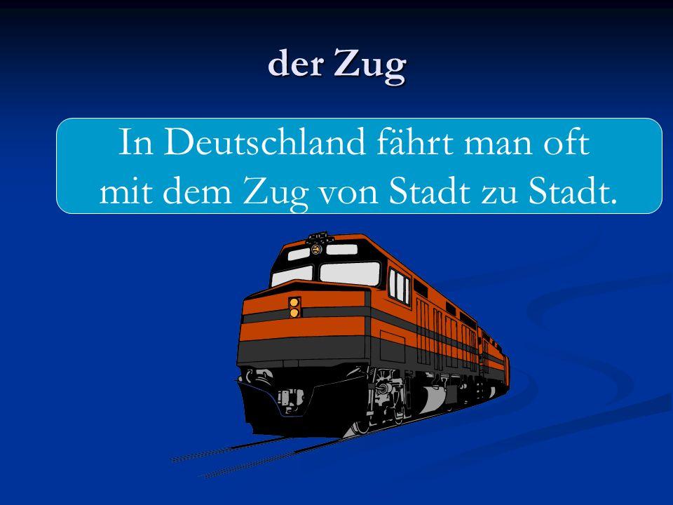 In Deutschland fährt man oft mit dem Zug von Stadt zu Stadt.