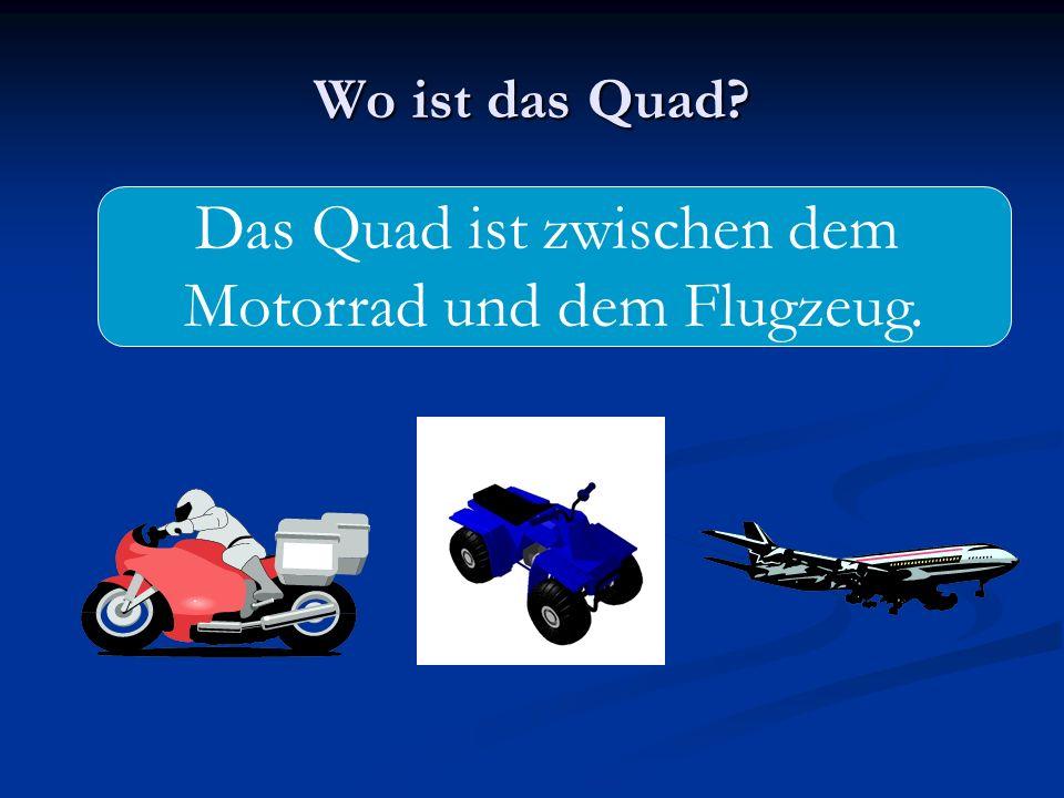 Das Quad ist zwischen dem Motorrad und dem Flugzeug.