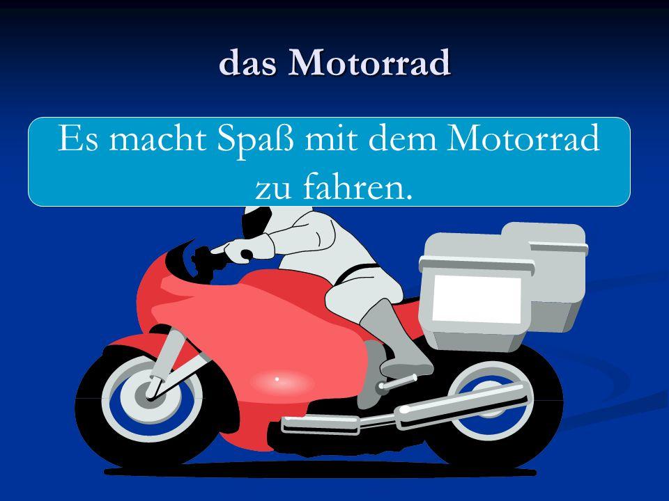 Es macht Spaß mit dem Motorrad