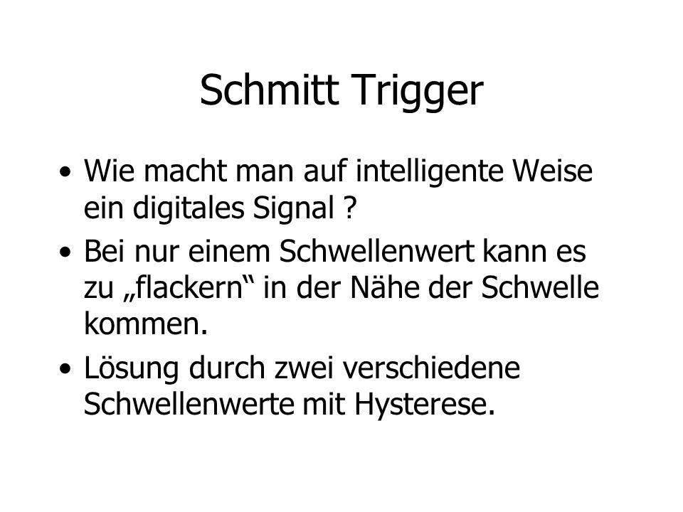 Schmitt Trigger Wie macht man auf intelligente Weise ein digitales Signal
