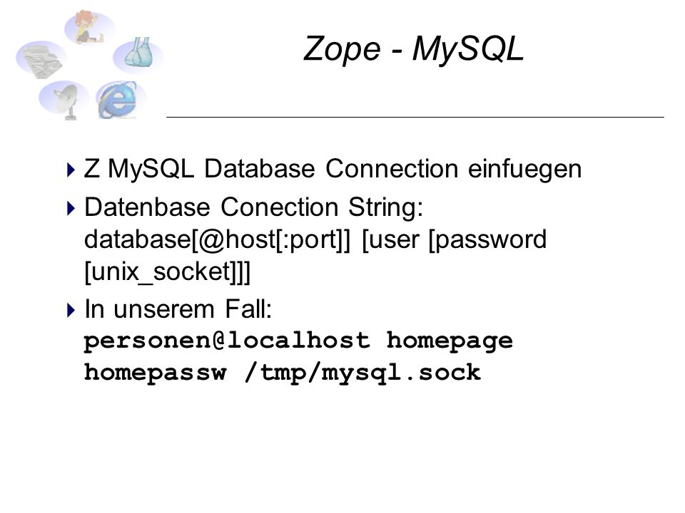 Zope - MySQL Z MySQL Database Connection einfuegen