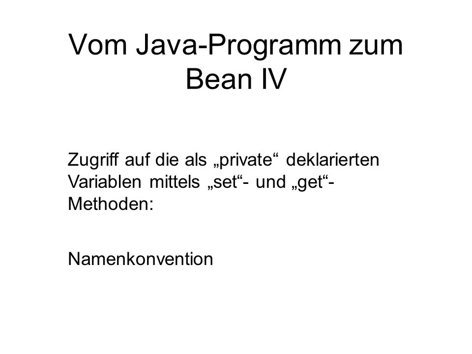 Vom Java-Programm zum Bean IV