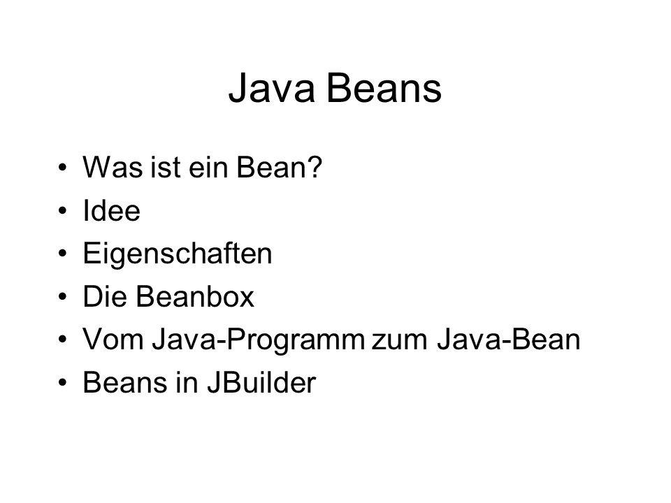Java Beans Was ist ein Bean Idee Eigenschaften Die Beanbox