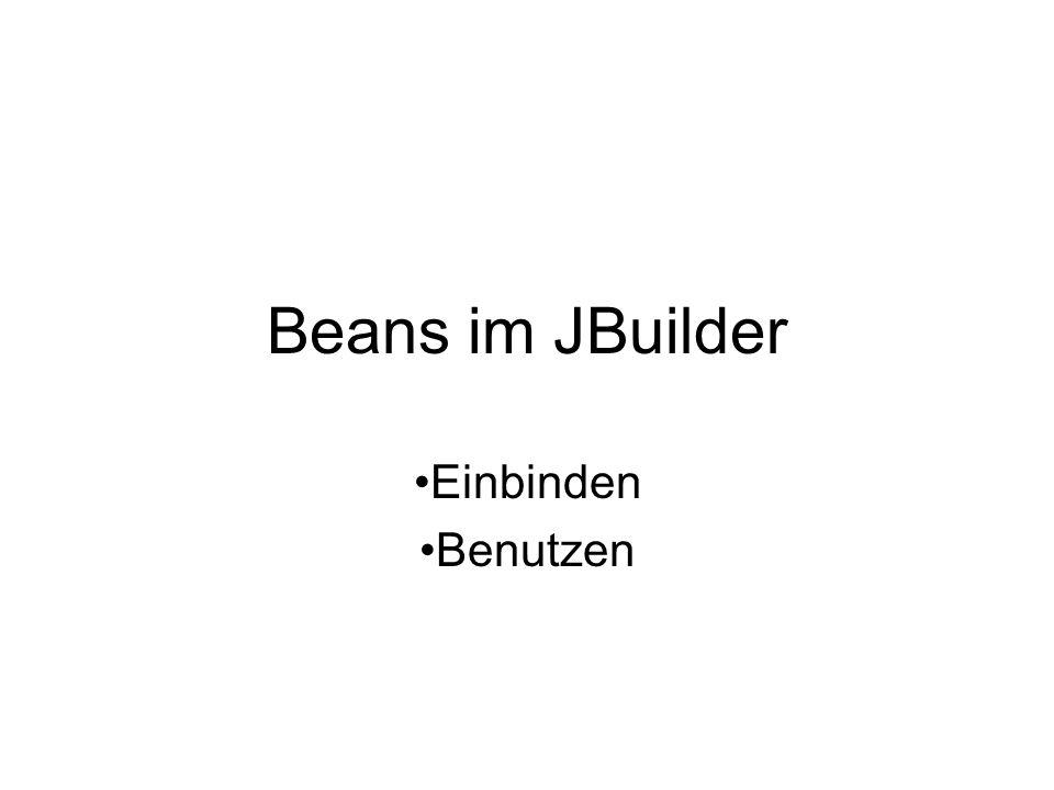 Beans im JBuilder Einbinden Benutzen