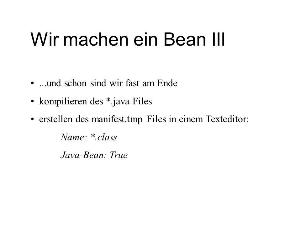 Wir machen ein Bean III • ...und schon sind wir fast am Ende