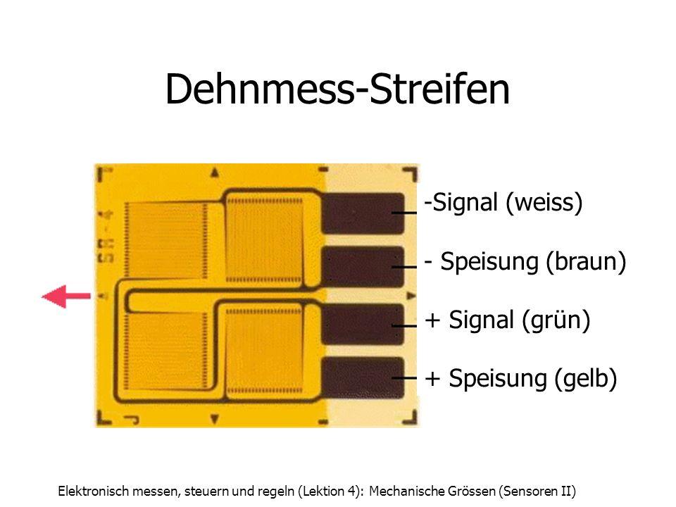 Dehnmess-Streifen Signal (weiss) Speisung (braun) + Signal (grün)