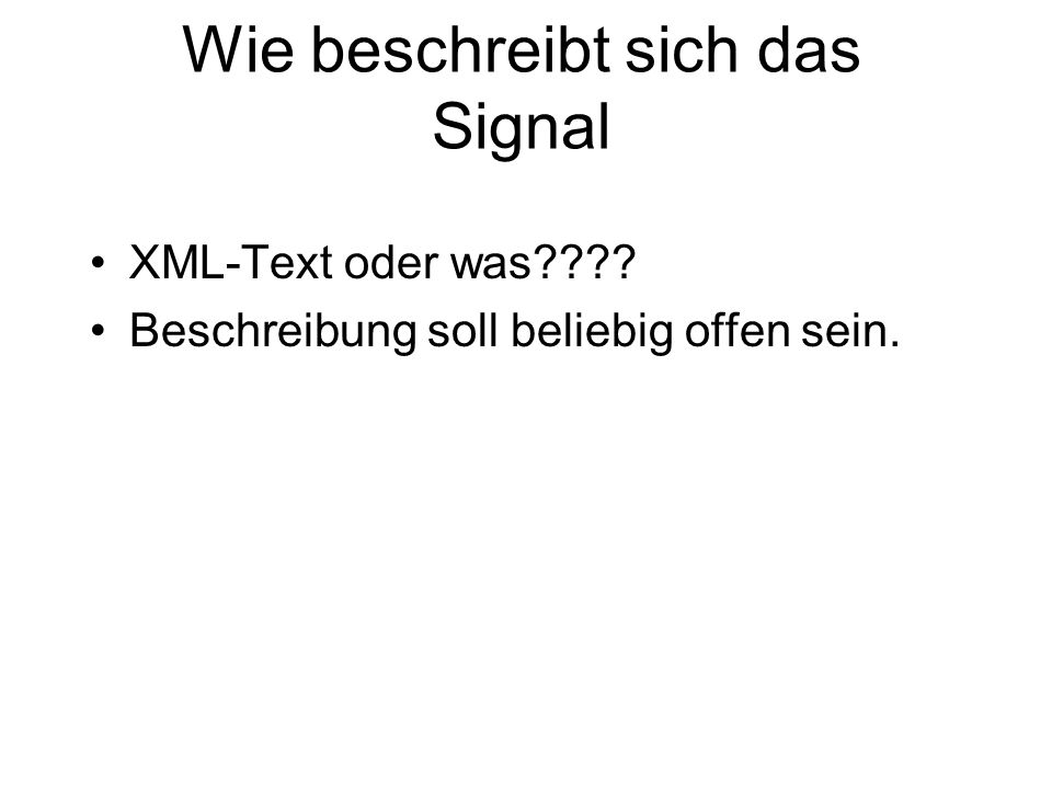 Wie beschreibt sich das Signal