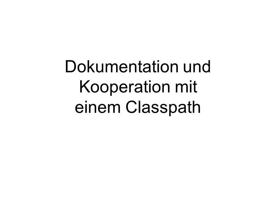 Dokumentation und Kooperation mit einem Classpath