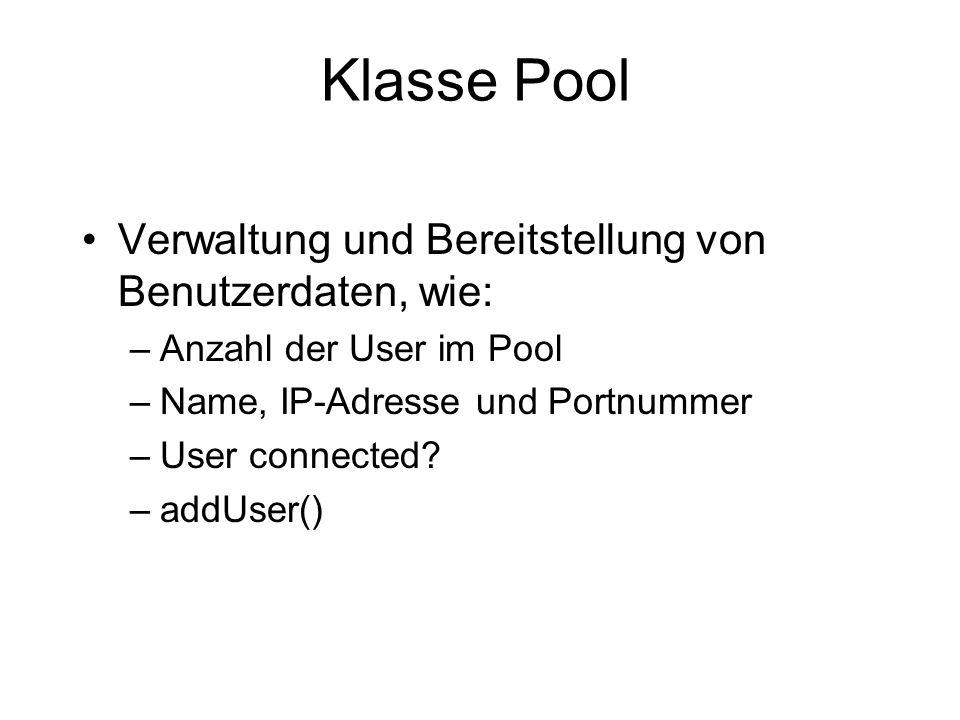 Klasse Pool Verwaltung und Bereitstellung von Benutzerdaten, wie: