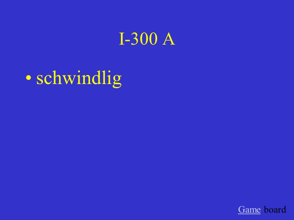 I-300 A schwindlig Game board