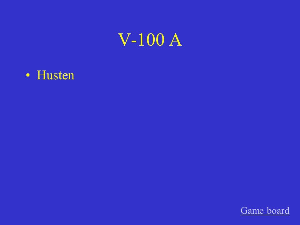 V-100 A Husten Game board