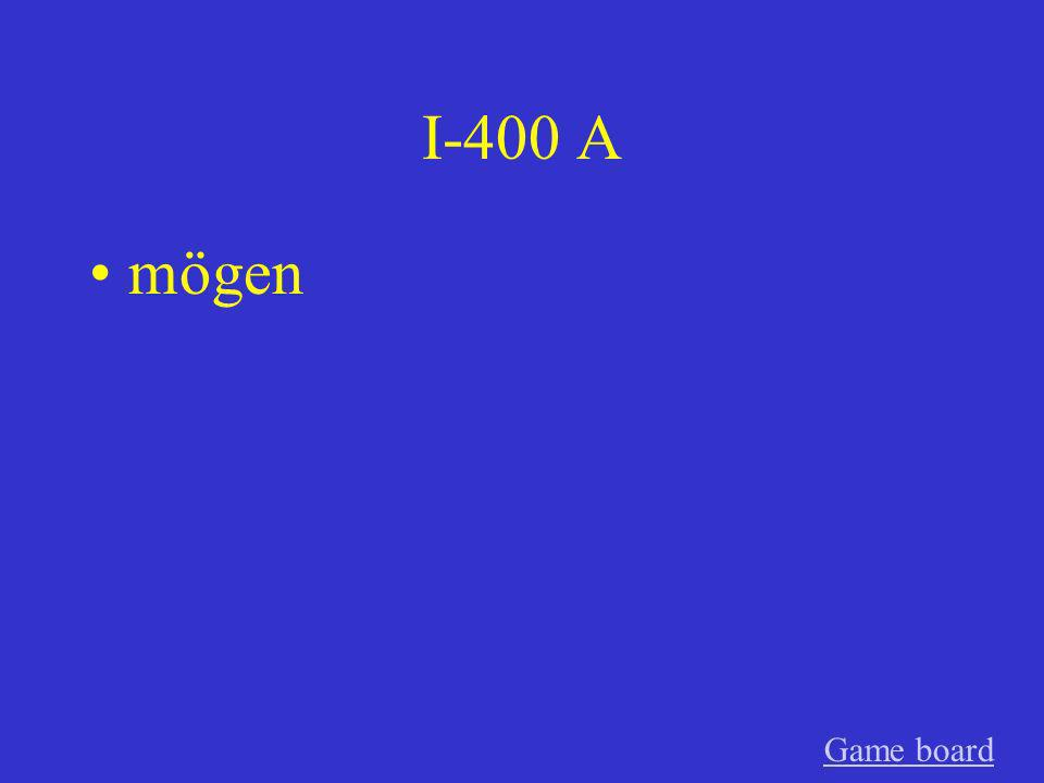 I-400 A mögen Game board