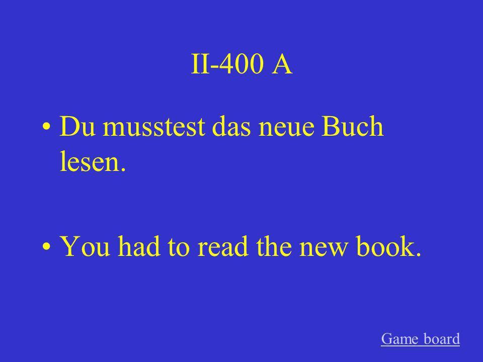 Du musstest das neue Buch lesen.
