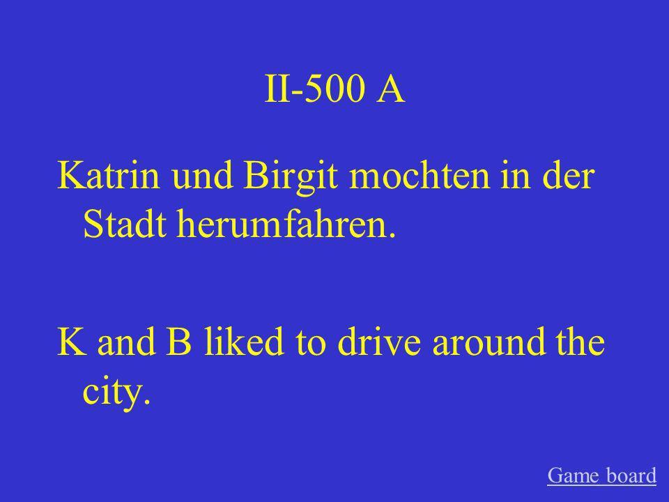 Katrin und Birgit mochten in der Stadt herumfahren.