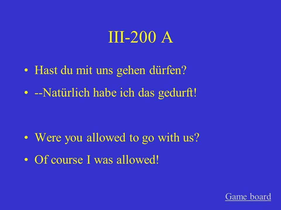 III-200 A Hast du mit uns gehen dürfen