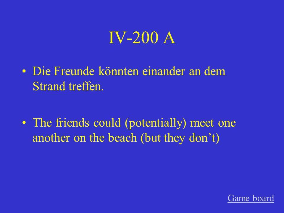 IV-200 A Die Freunde könnten einander an dem Strand treffen.