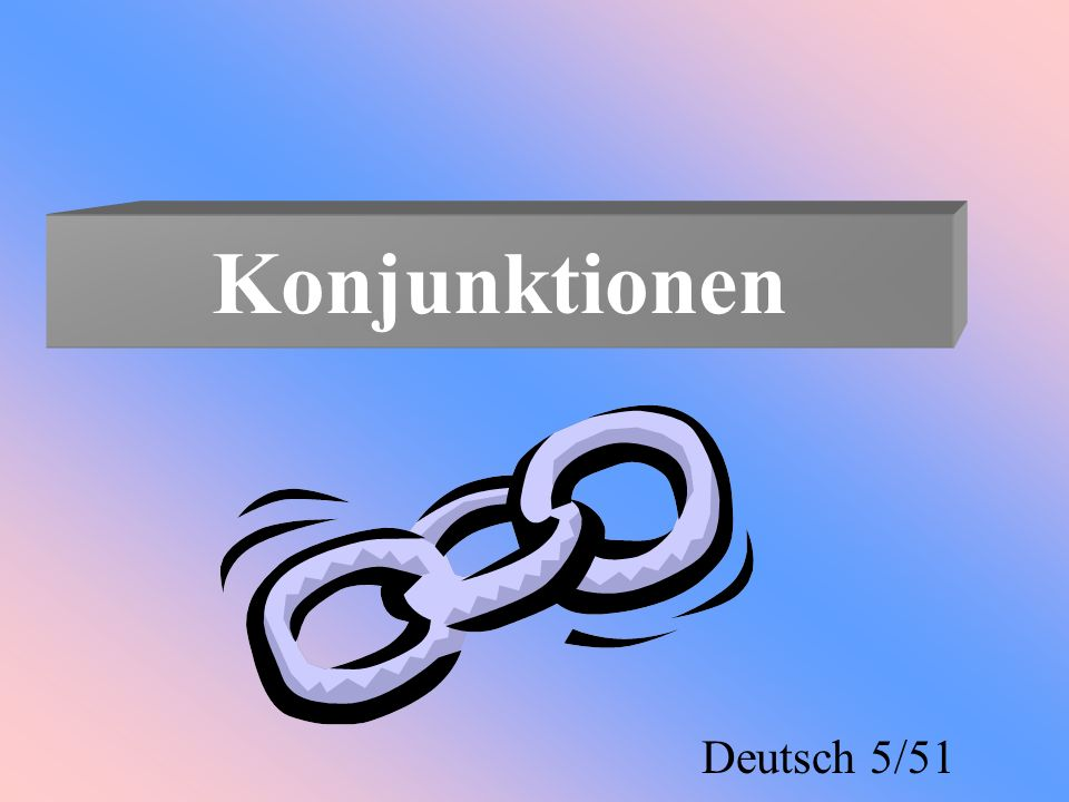Konjunktionen Deutsch 5/51