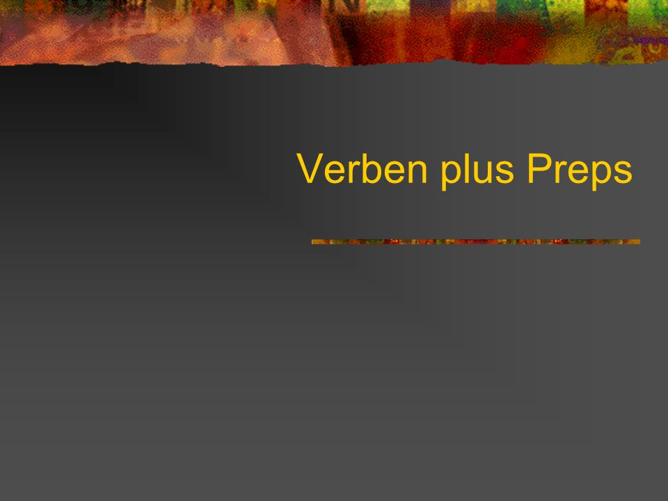 Verben plus Preps