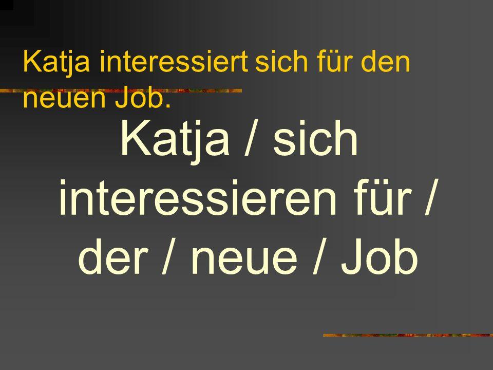 Katja interessiert sich für den neuen Job.