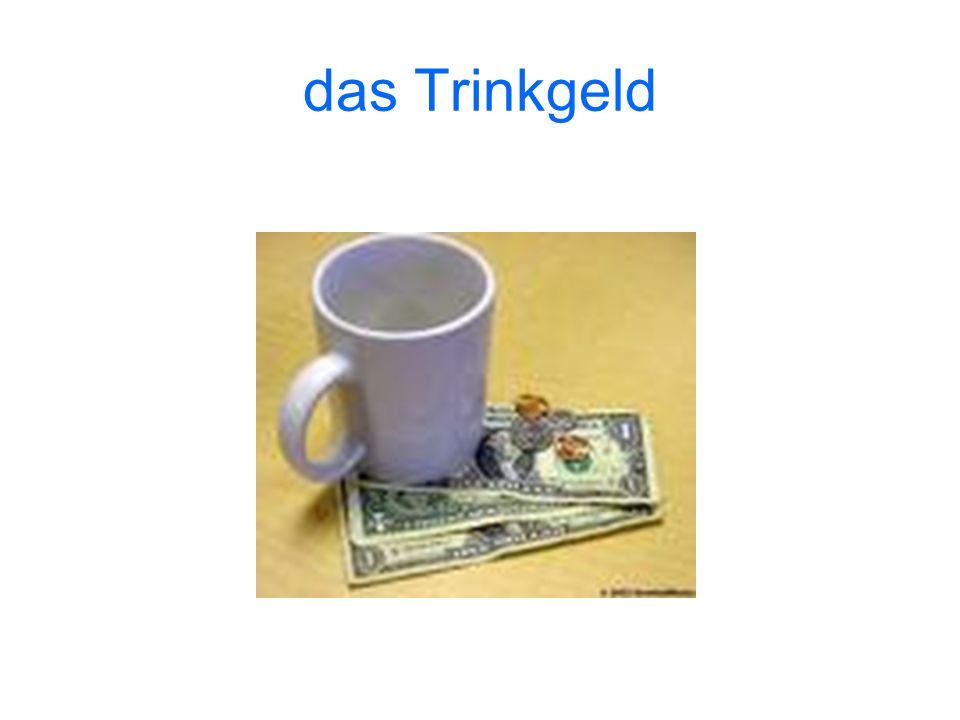 das Trinkgeld