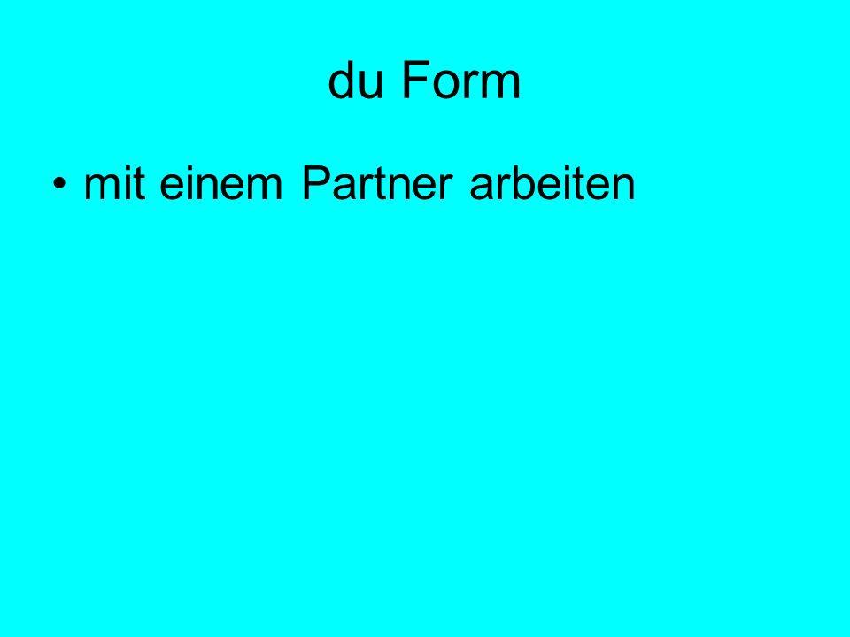 du Form mit einem Partner arbeiten