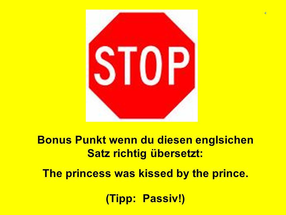 Bonus Punkt wenn du diesen englsichen Satz richtig übersetzt: