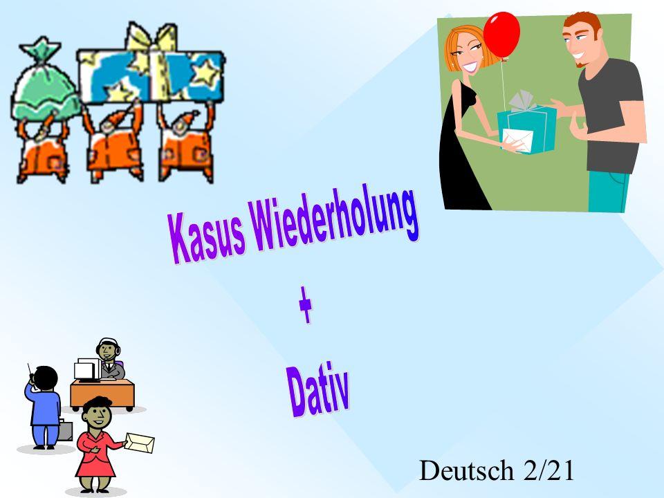 Kasus Wiederholung + Dativ Deutsch 2/21